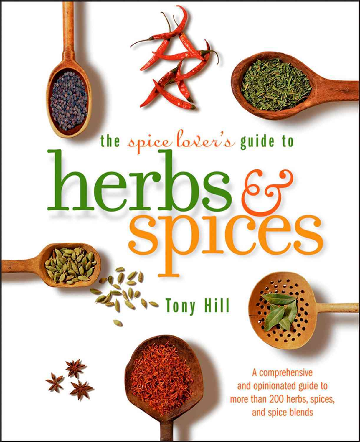 The Spice Lover's Guide To Herbs & Spices By Hill, Tony